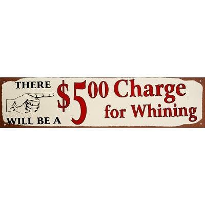 $5 charge for whining
